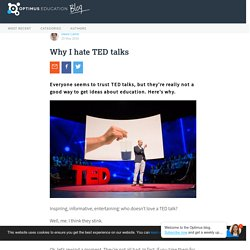 Why I hate TED talks