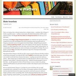 Hate tourism « Culture Matters