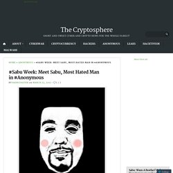 #Sabu Week: Meet Sabu, Most Hated Man in #Anonymous
