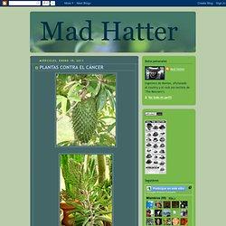 Mad Hatter: PLANTAS CONTRA EL CÁNCER