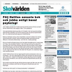 Följ Hatties senaste bok och jobba enligt basal psykologi - Hans Teke
