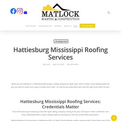Hattiesburg Mississippi Roofing Services - Forrest County - Matlock Roofing