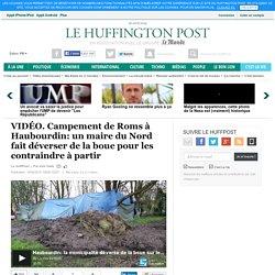 Campement de Roms à Haubourdin: un maire du Nord fait déverser de la boue pour les contraindre à partir