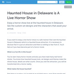 Haunted House in Delaware is A Live Horror Show