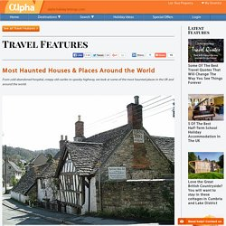 Most Haunted Houses & Places Around the World