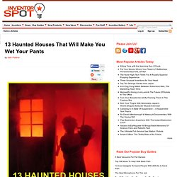 Haunted Houses to Wet Your Pants