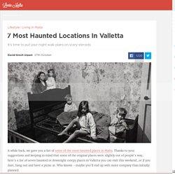 7 Most Haunted Locations In Valletta - Lovin Malta