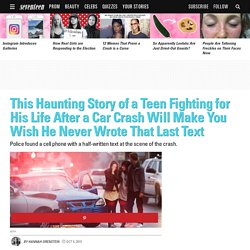This Haunting Story of a Teen Fighting for His Life After a Car Crash Will Make You Wish He Never Wrote That Last Text