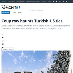 Coup row haunts Turkish-US ties - Al-Monitor: the Pulse of the Middle East