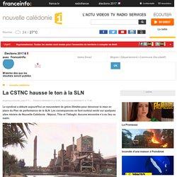 La CSTNC hausse le ton à la SLN - nouvelle calédonie 1ère