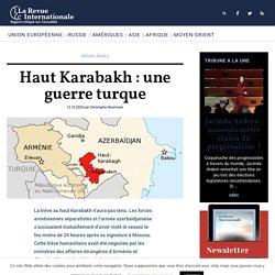 Haut Karabakh : une guerre turque