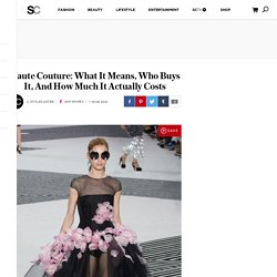 Haute Couture: What It Means, Who Buys It, And How Much It Costs