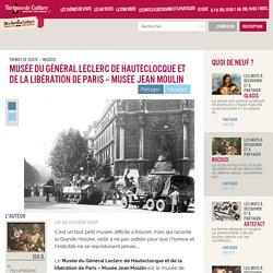 Musée du Général Leclerc de Hauteclocque et de la libération de Paris – Musée Jean Moulin — Tartines de Culture