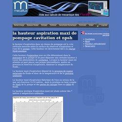 Mecaflux.com - La hauteur aspiration maxi de pompage cavitation et npsh