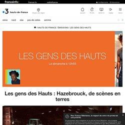 Les gens des Hauts : Hazebrouck, de scènes en terres