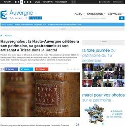 Hauvergnales : la Haute-Auvergne célèbrera son patrimoine, sa gastronomie et son artisanat à Trizac dans le Cantal - France 3 Auvergne