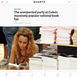 Cuba's Havana International Book Fair is a giant party — Quartz