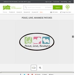 Peace, Love, Havanese Patches by daecugifts