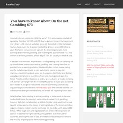 You have to know About On the net Gambling 673