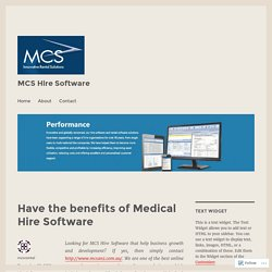 Have the benefits of Medical Hire Software – MCS Hire Software