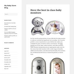 Have the best in class baby monitors - My Baby Store Blog