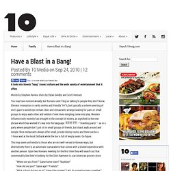 Have a Blast in a Bang! - 10 Magazine Korea