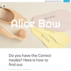 Do you have the Correct Insoles? Here is how to find out
