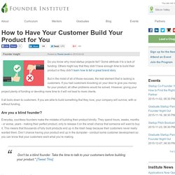 How to Have Your Customer Build Your Product for You