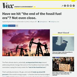 """Have we hit """"the end of the fossil fuel era""""? Not even close."""