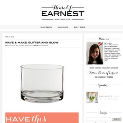 Have & Make: Glitter and Glow | House of Earnest