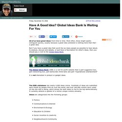 Have A Good Idea? Global Ideas Bank Is Waiting For You - Robin Good's Latest News