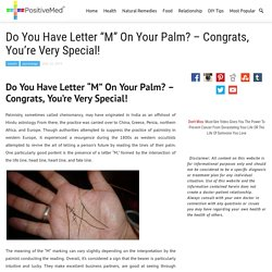 "Do You Have Letter ""M"" On Your Palm? - Congrats, You're Very Special!"