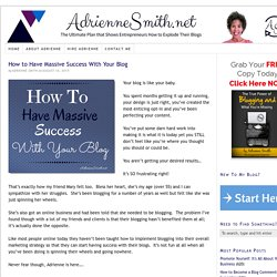 How to Have Massive Success With Your Blog