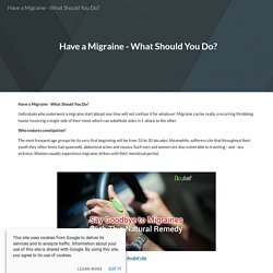 Have a Migraine - What Should You Do?