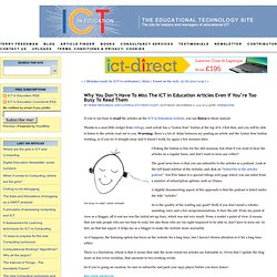 Why you don't have to miss the ICT in Education articles even if you're too busy to readthem
