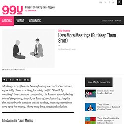 Have More Meetings (But Keep Them Short)