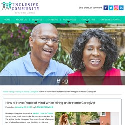 How to Have Peace of Mind When Hiring an In-Home Caregiver