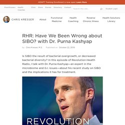 Have We Been Wrong about SIBO? with Dr. Purna Kashyap