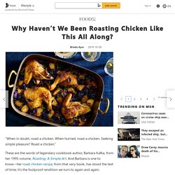 Why Haven't We Been Roasting Chicken Like This All Along?