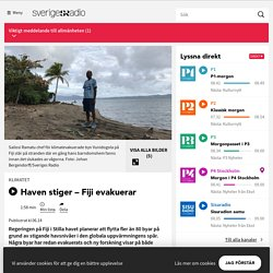 Haven stiger – Fiji evakuerar - Nyheter (Ekot)