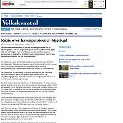 Ruzie over havenpensioenen bijgelegd - Economie - VK