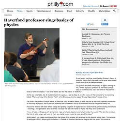 Haverford professor sings basics of physics