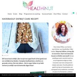 Havermout Ontbijt Cake Recept - HealthiNut