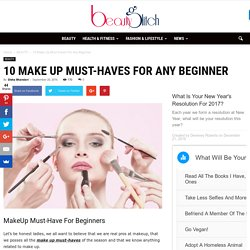 10 Make Up Must-Haves For Any Beginner