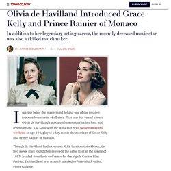 Olivia de Havilland Introduced Grace Kelly & Prince Rainier of Monaco