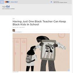 Having Just One Black Teacher Can Keep Black Kids In School : NPR Ed