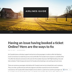 Having an issue having booked a ticket Online? Here are the ways to fix
