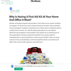 Why Is Having A First Aid Kit At Your Home And Office A Must?