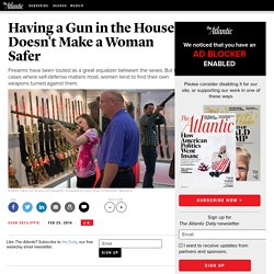 Having a Gun in the House Doesn't Make a Woman Safer - Evan DeFilippis