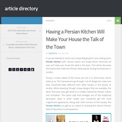 Having a Persian Kitchen Will Make Your House the Talk of the Town